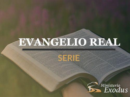 Evangelio Real Serie